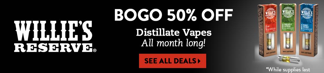 BOGO 50% off Willie's Reserve Distillate Vapes