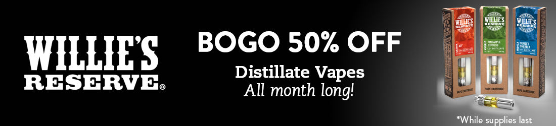 BOGO 50% off Willie's Reserve Distillate Vapes